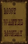 Most Wanted Monday
